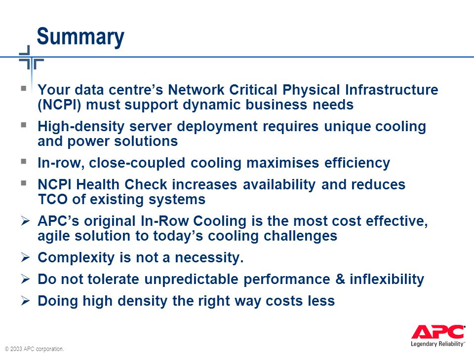Summary Your data centre's Network Critical Physical Infrastructure (NCPI) must support dynamic business needs.