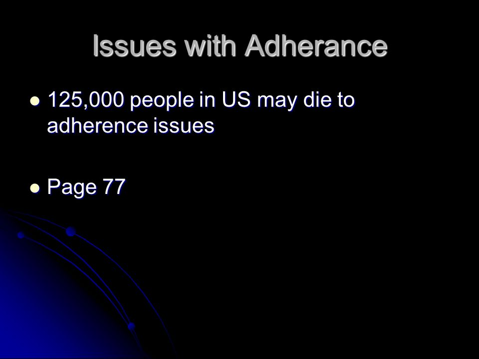 Issues with Adherance 125,000 people in US may die to adherence issues