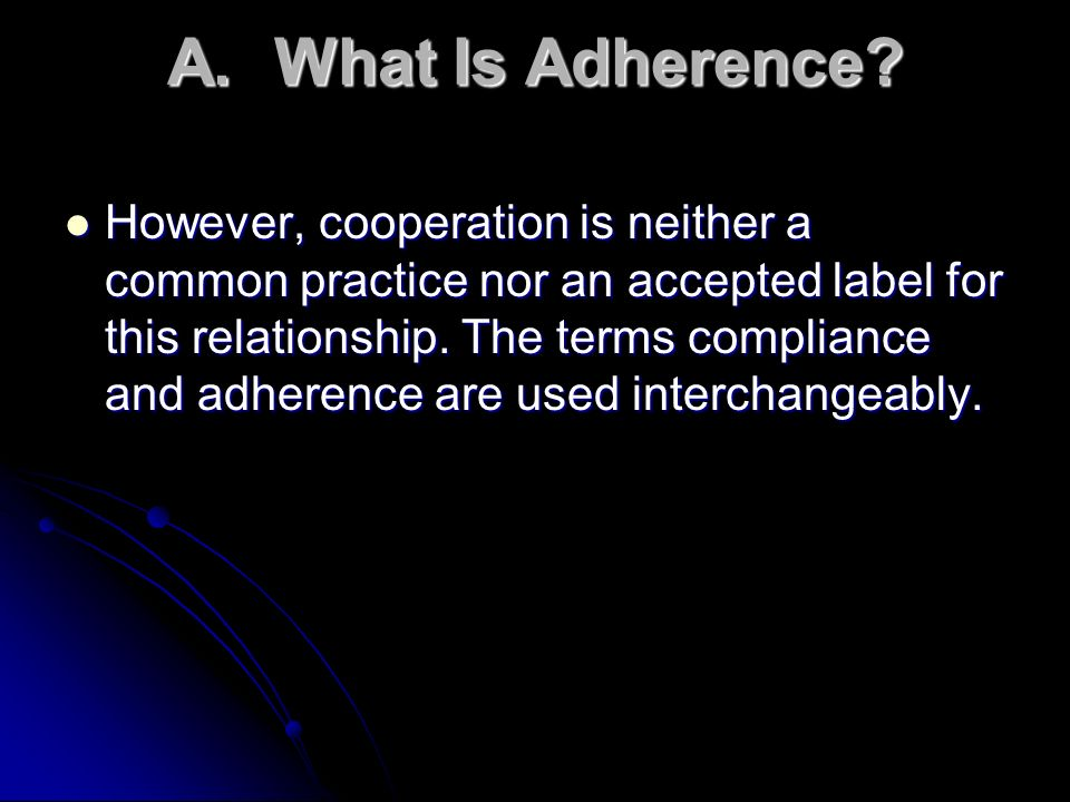 A. What Is Adherence