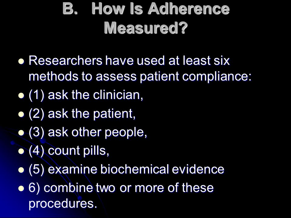 B. How Is Adherence Measured