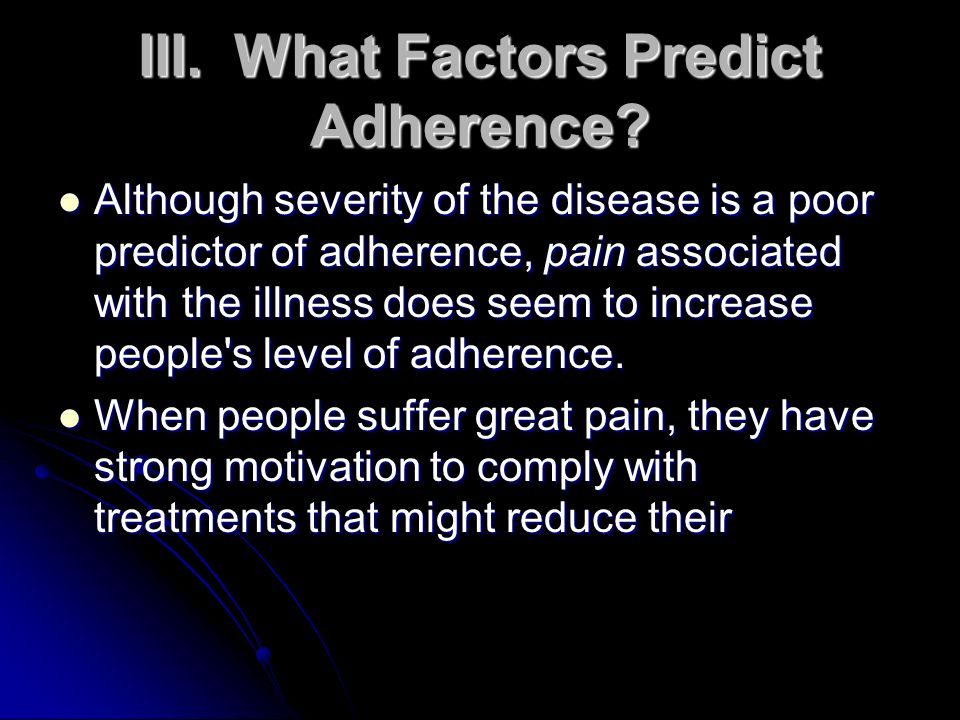 III. What Factors Predict Adherence