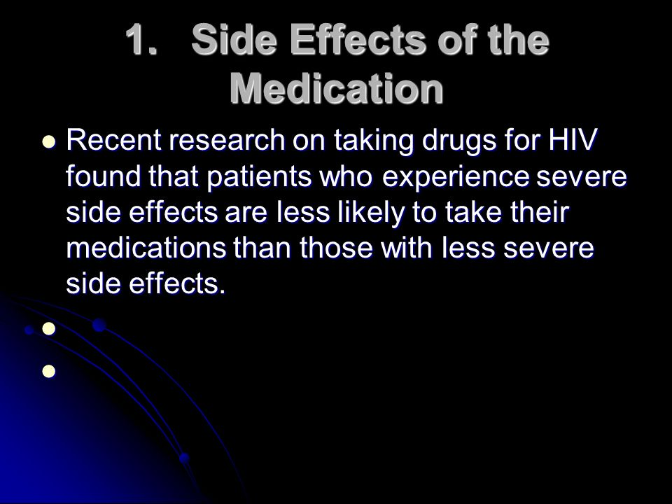 1. Side Effects of the Medication