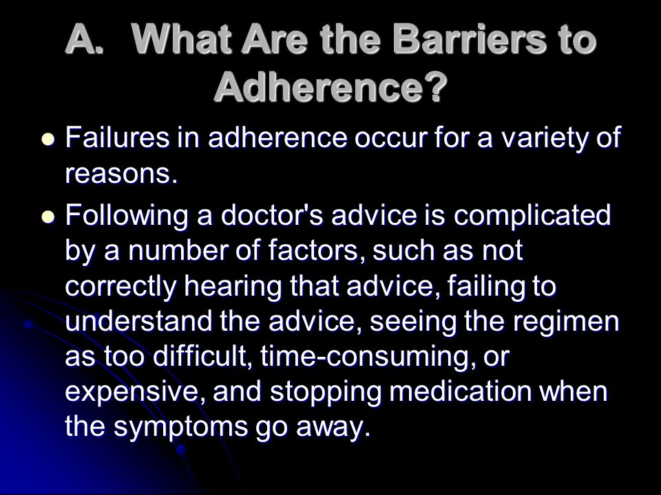 A. What Are the Barriers to Adherence