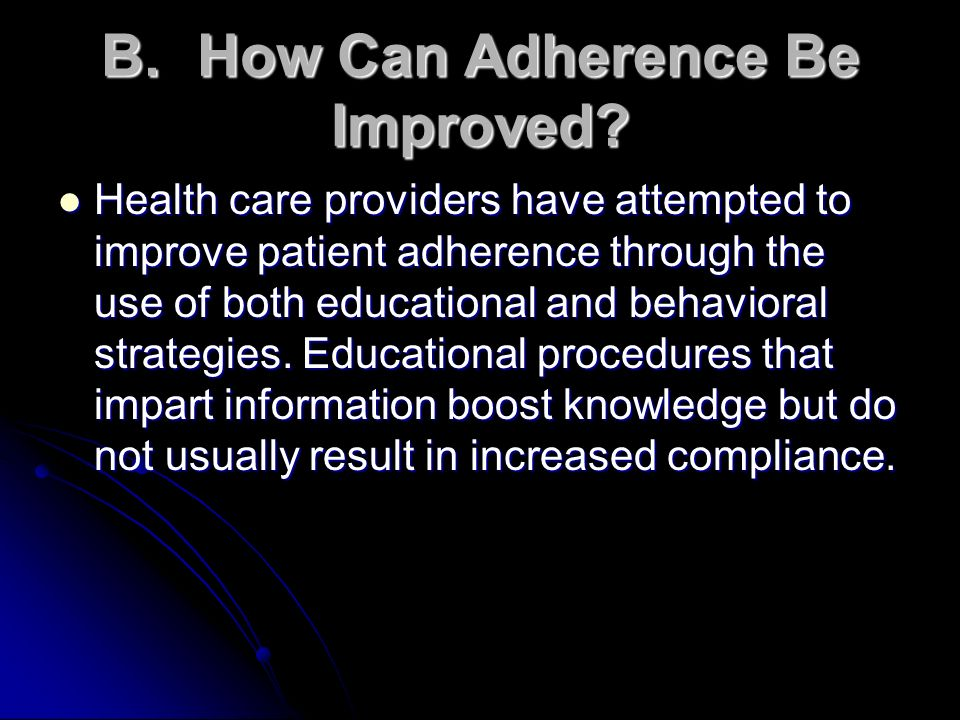 B. How Can Adherence Be Improved