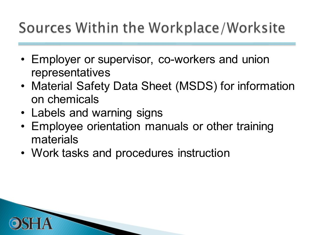 Employer or supervisor, co-workers and union representatives