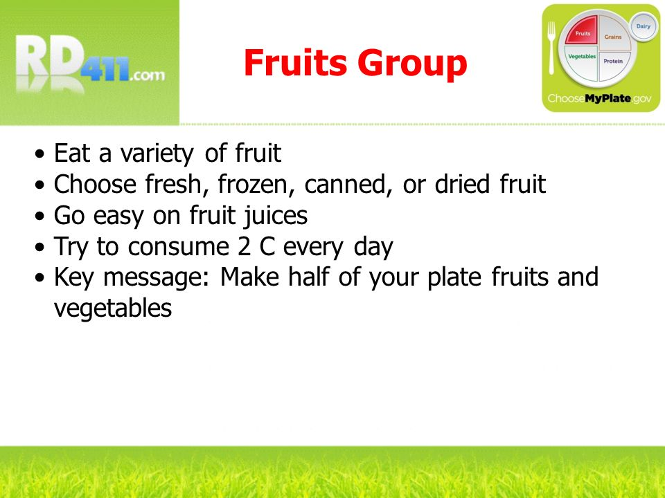 Fruits Group Eat a variety of fruit