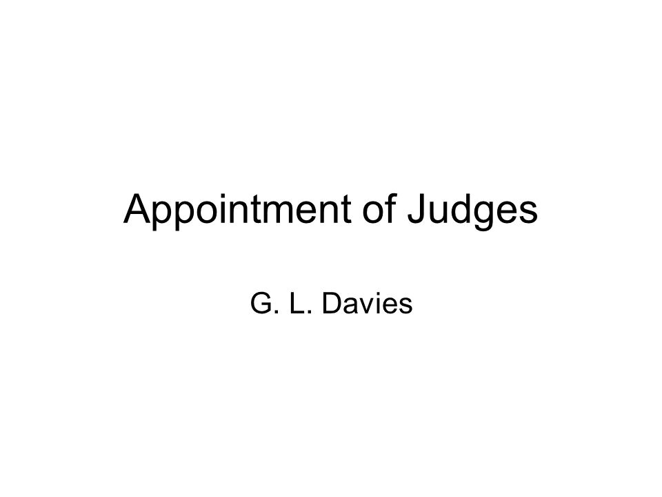 Appointment of Judges G. L. Davies