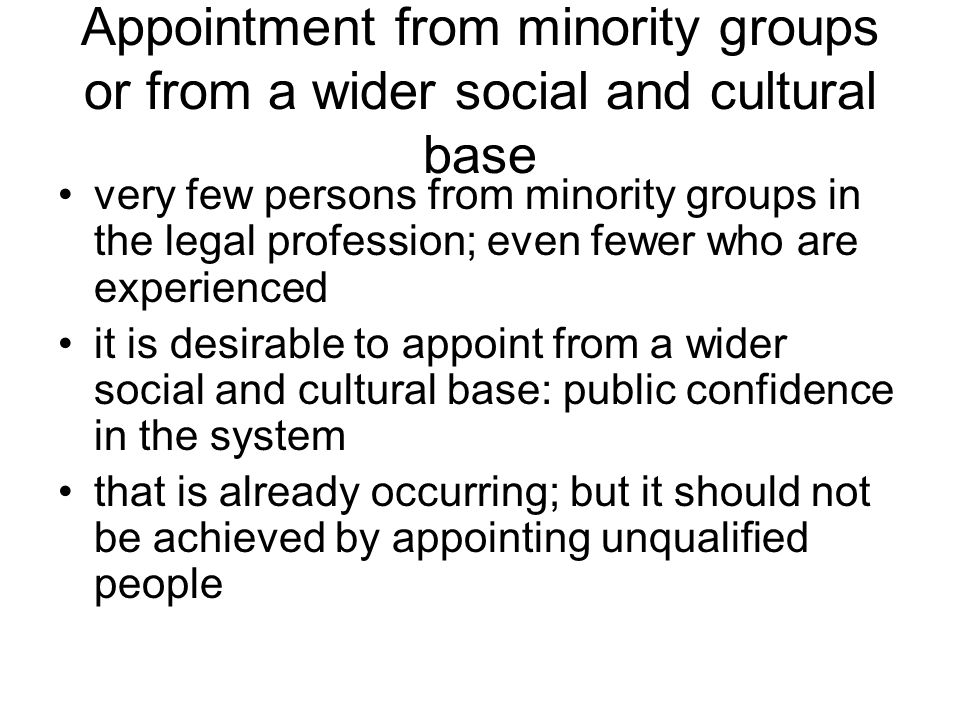 Appointment from minority groups or from a wider social and cultural base