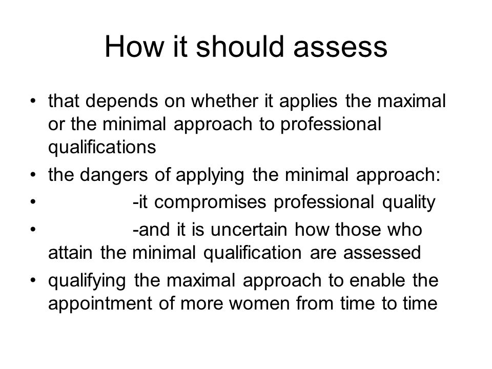 How it should assess that depends on whether it applies the maximal or the minimal approach to professional qualifications.