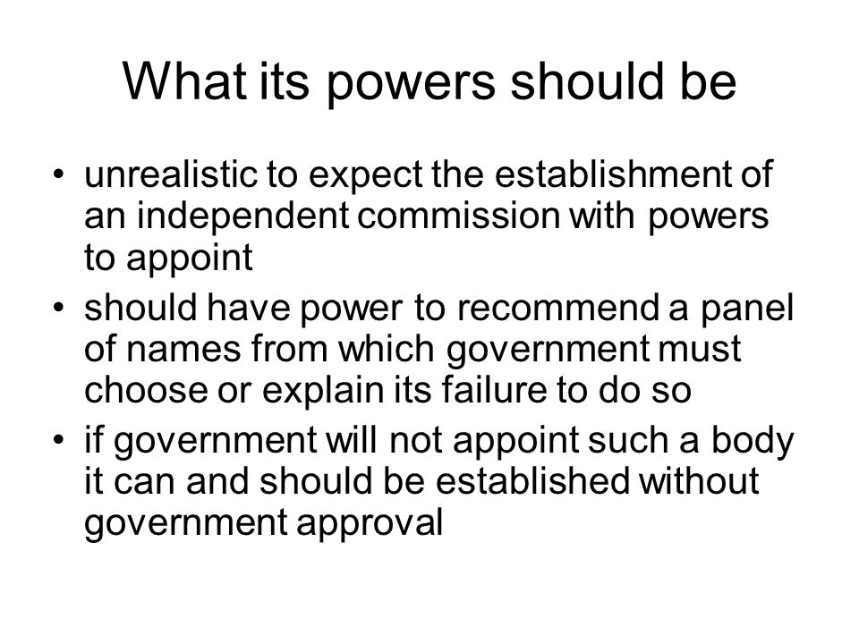 What its powers should be