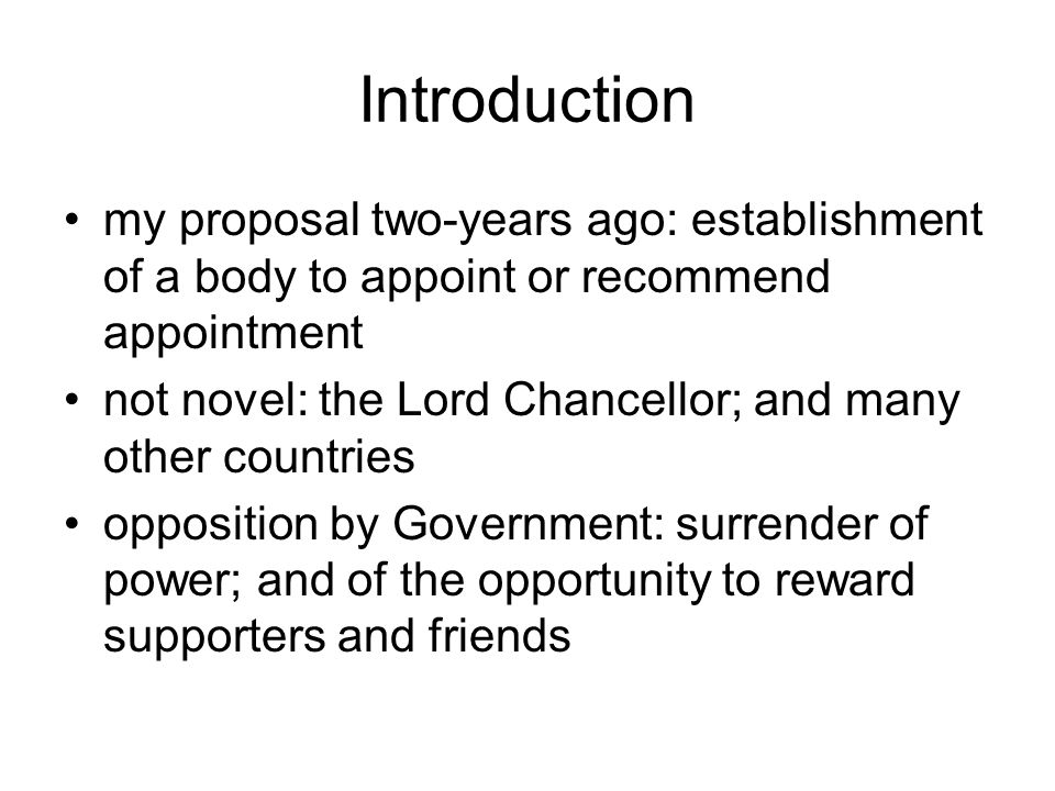 Introduction my proposal two-years ago: establishment of a body to appoint or recommend appointment.