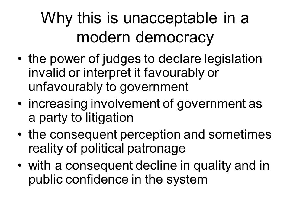 Why this is unacceptable in a modern democracy