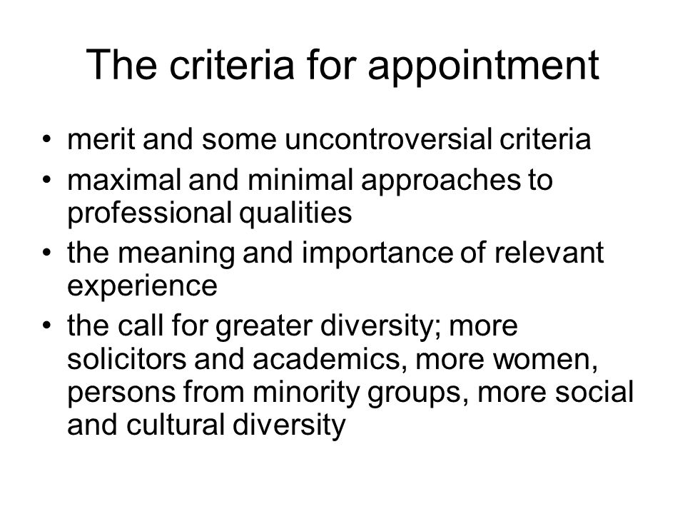 The criteria for appointment