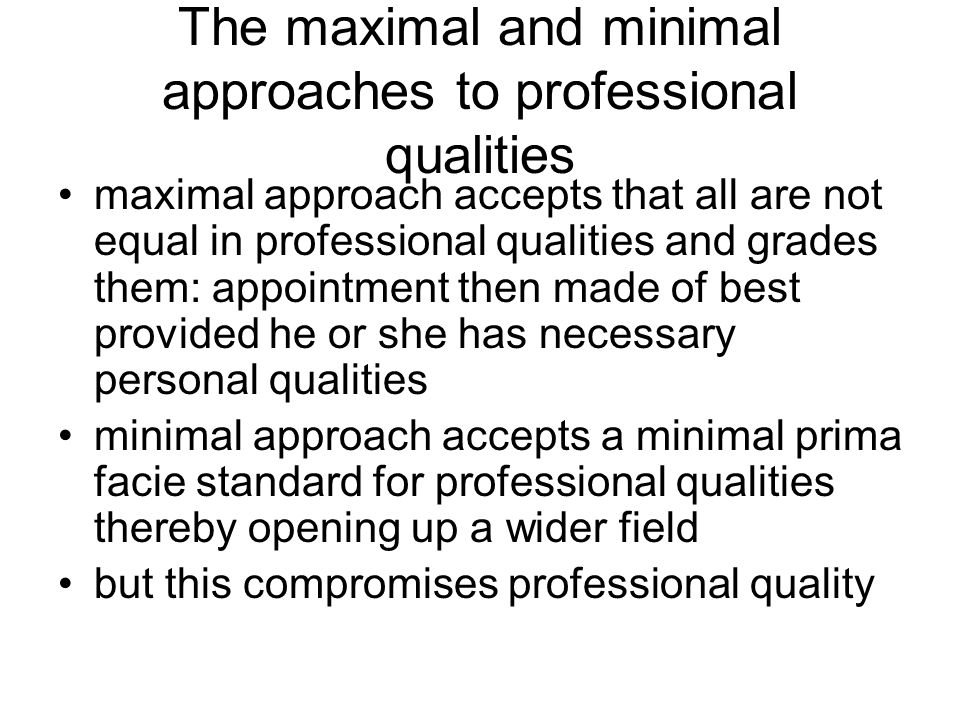 The maximal and minimal approaches to professional qualities
