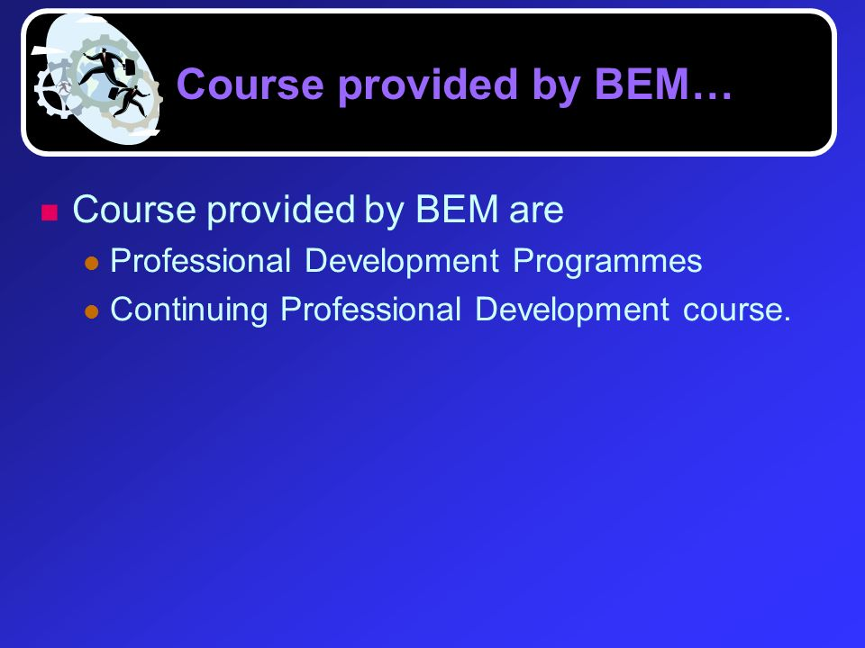 Course provided by BEM…