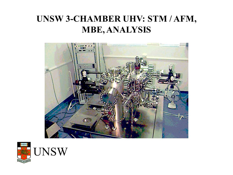 UNSW 3-CHAMBER UHV: STM / AFM, MBE, ANALYSIS