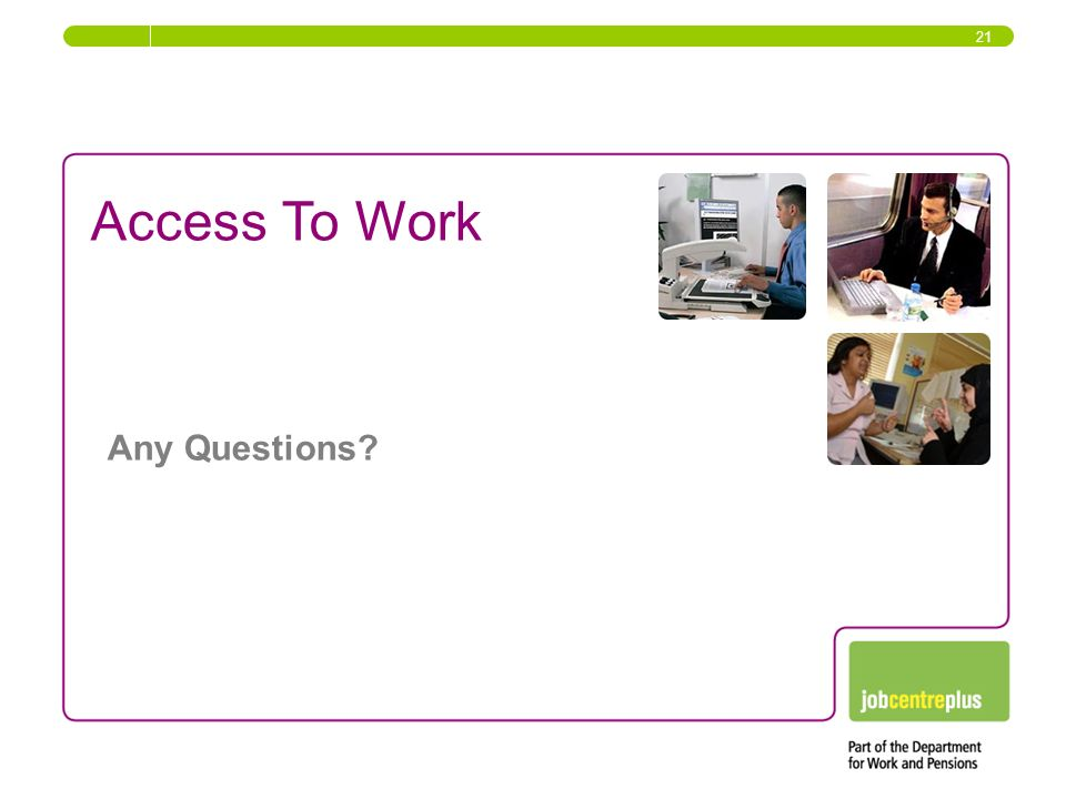 21 Access To Work Any Questions