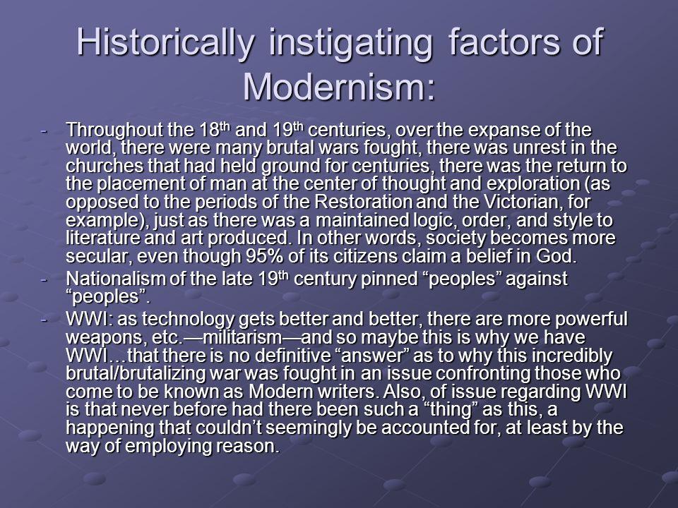 Historically instigating factors of Modernism: