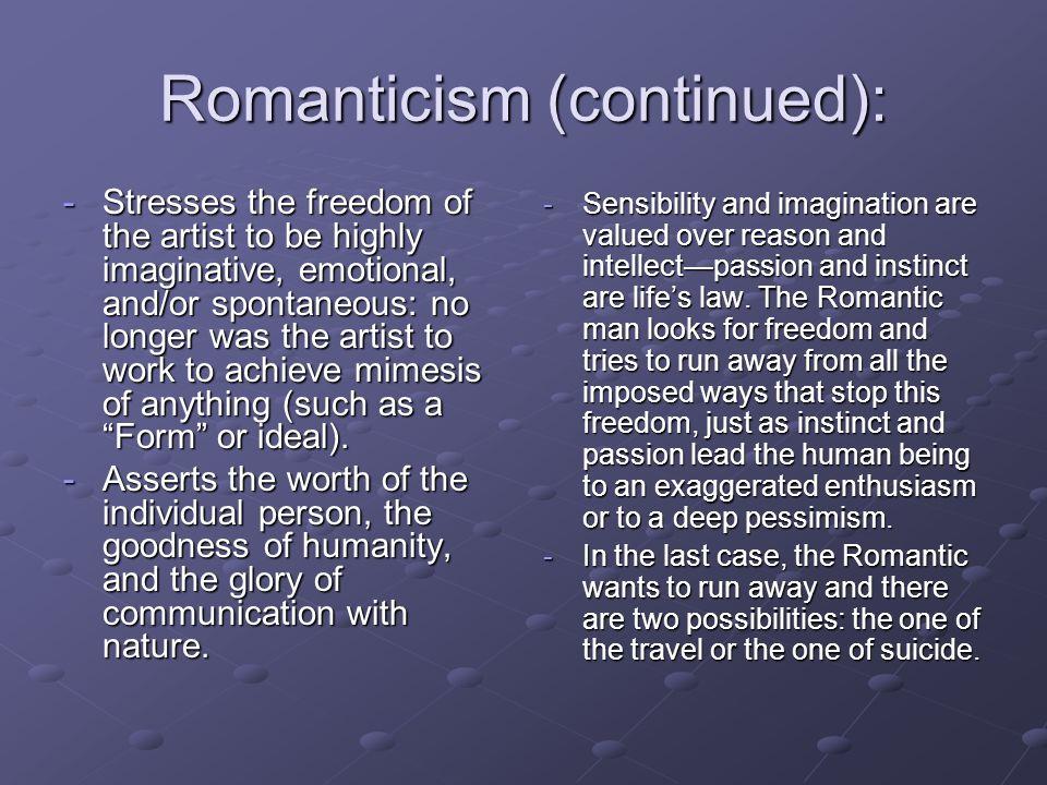 Romanticism (continued):