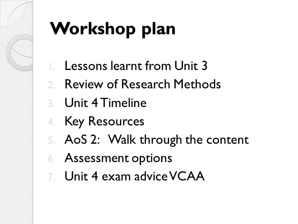 Workshop plan Lessons learnt from Unit 3 Review of Research Methods