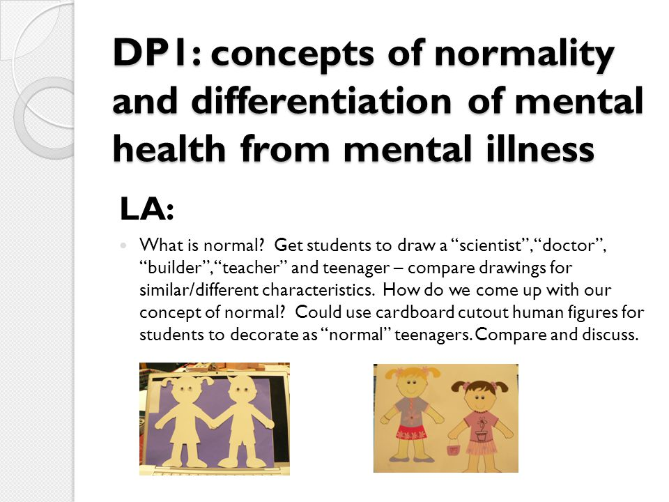 DP1: concepts of normality and differentiation of mental health from mental illness