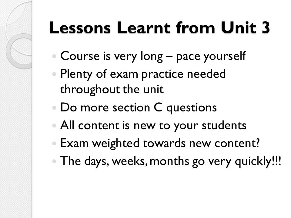 Lessons Learnt from Unit 3
