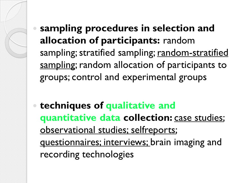 sampling procedures in selection and allocation of participants: random sampling; stratified sampling; random-stratified sampling; random allocation of participants to groups; control and experimental groups