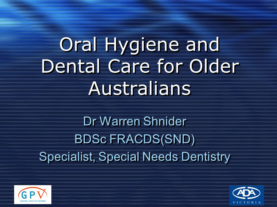 Oral Hygiene and Dental Care for Older Australians