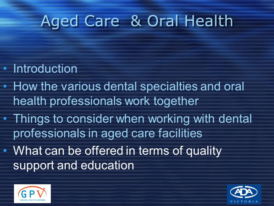 Aged Care & Oral Health Introduction