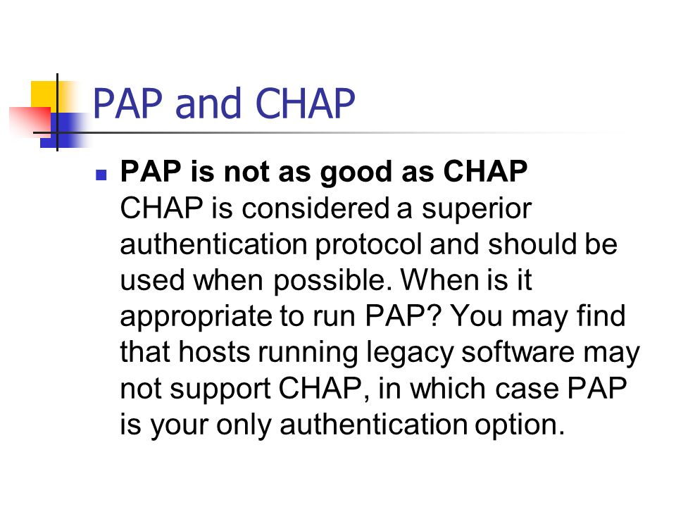 PAP and CHAP