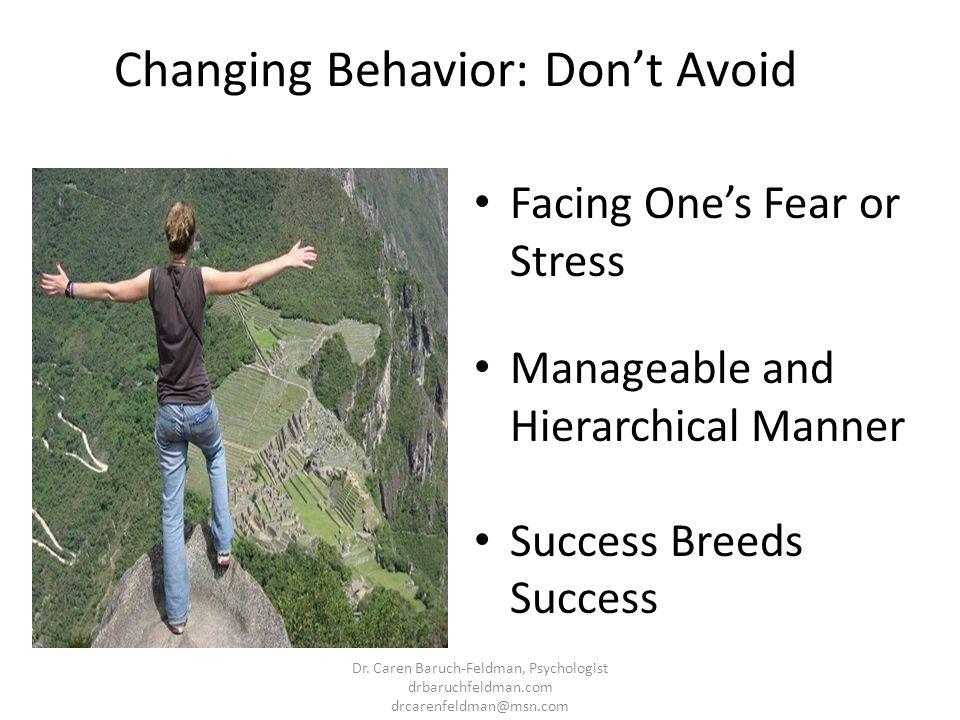 Changing Behavior: Don't Avoid