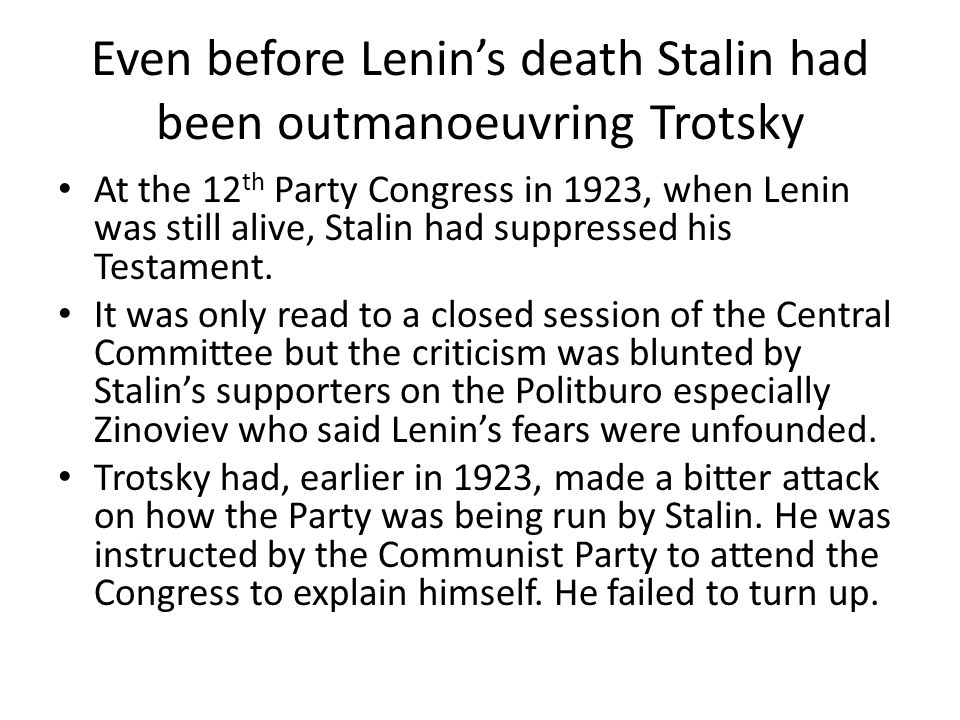 Even before Lenin's death Stalin had been outmanoeuvring Trotsky