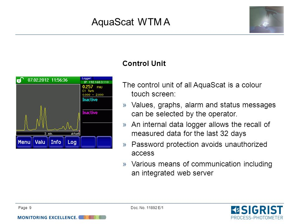 The control unit of all AquaScat is a colour touch screen: