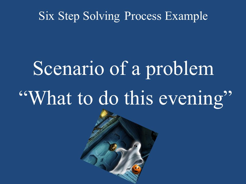 Six Step Solving Process Example