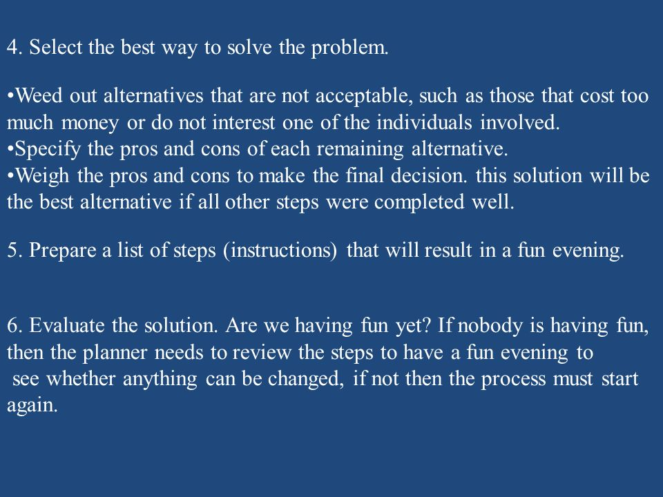 4. Select the best way to solve the problem.