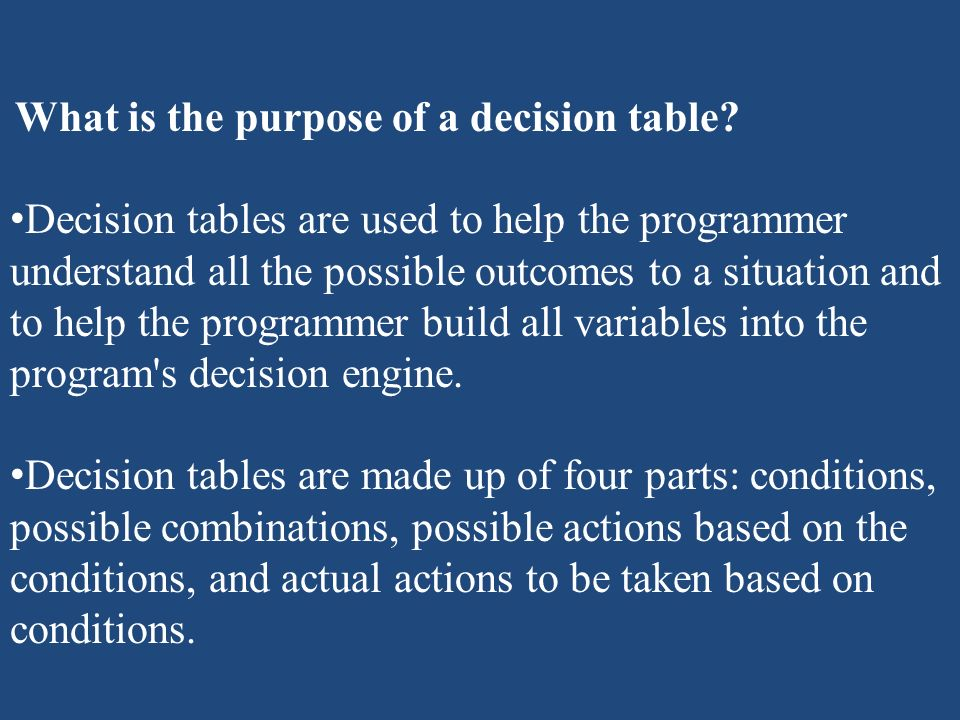 What is the purpose of a decision table