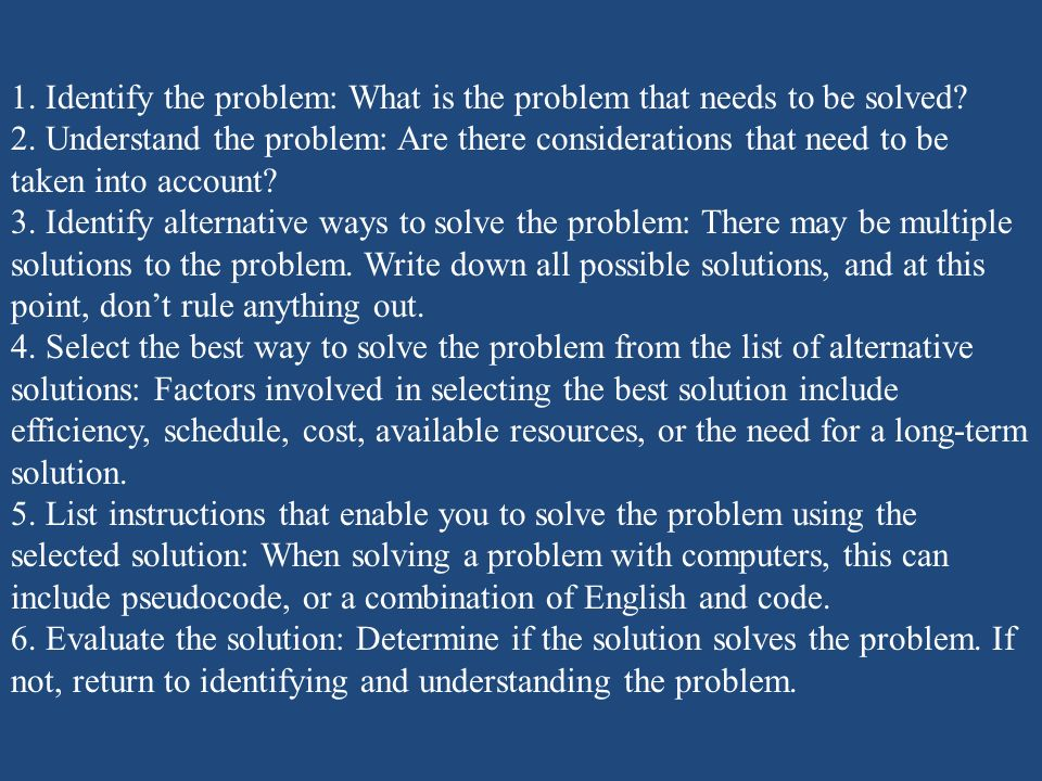1. Identify the problem: What is the problem that needs to be solved