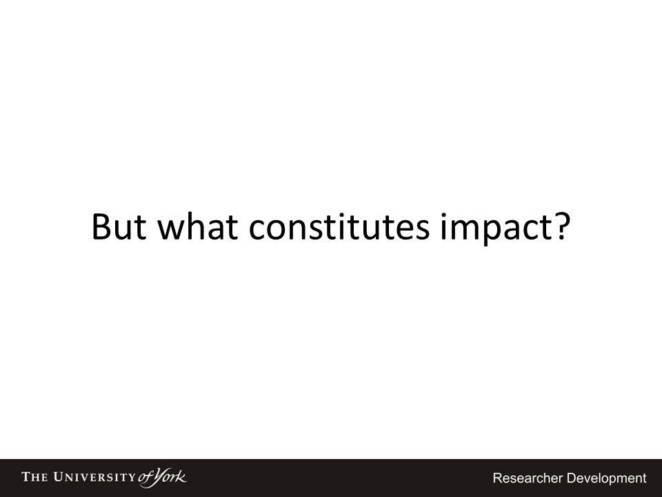 But what constitutes impact