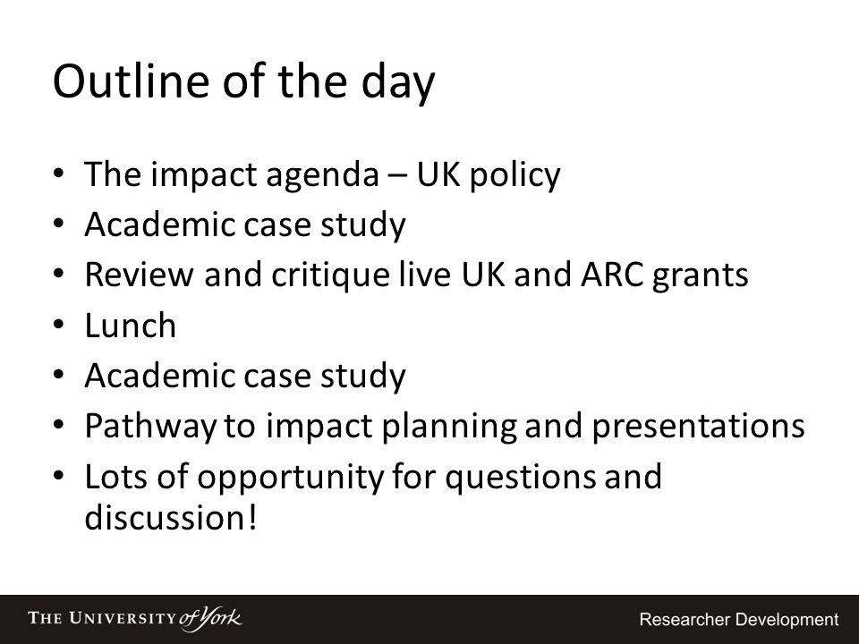 Outline of the day The impact agenda – UK policy Academic case study