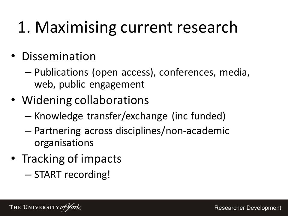 1. Maximising current research