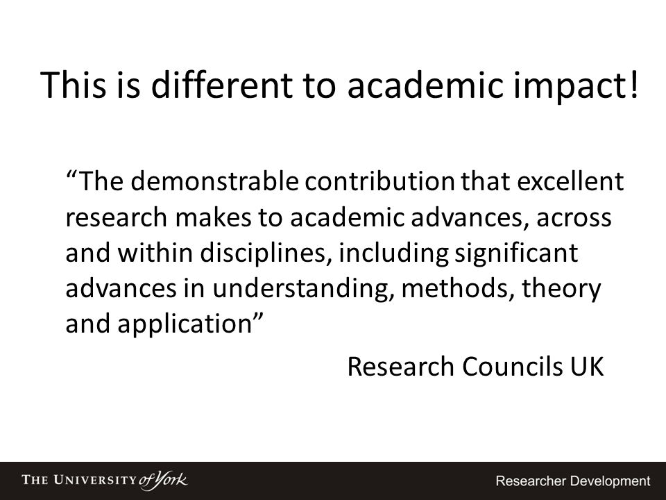 This is different to academic impact!