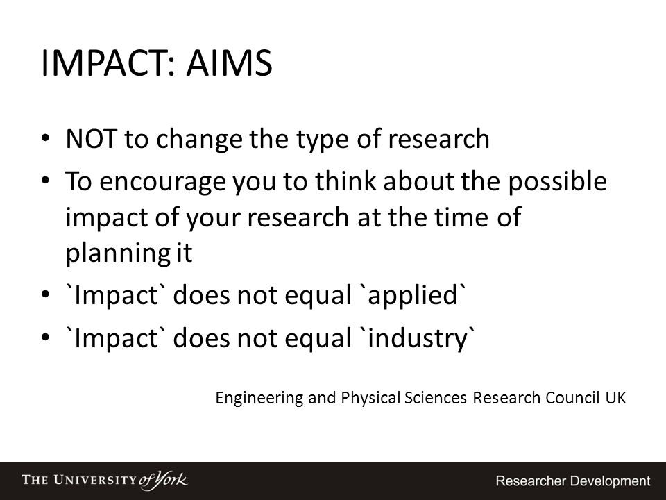 IMPACT: AIMS NOT to change the type of research