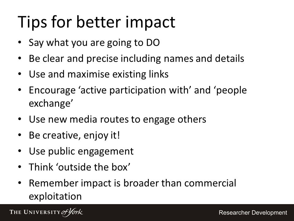 Tips for better impact Say what you are going to DO