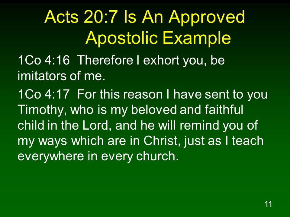 Acts 20:7 Is An Approved Apostolic Example