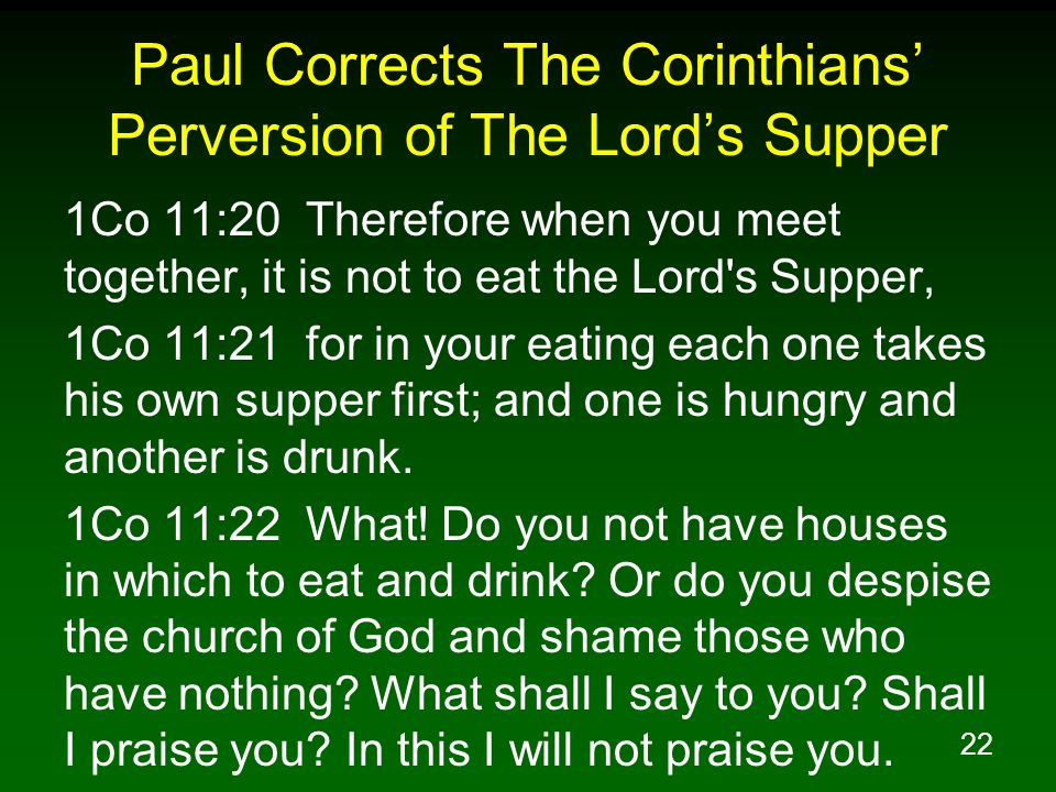 Paul Corrects The Corinthians' Perversion of The Lord's Supper