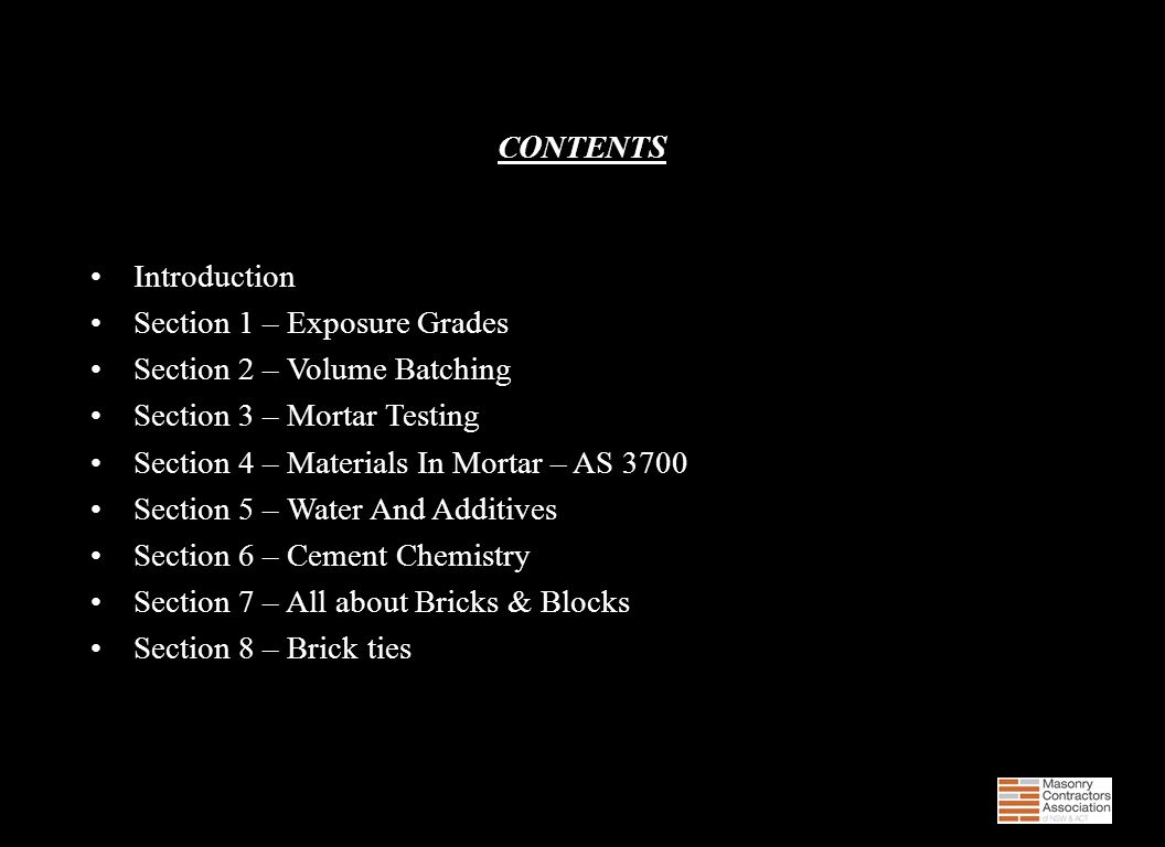 CONTENTS Introduction. Section 1 – Exposure Grades. Section 2 – Volume Batching. Section 3 – Mortar Testing.