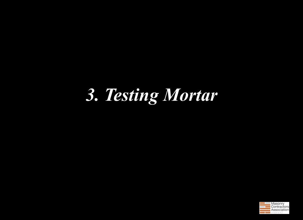3. Testing Mortar
