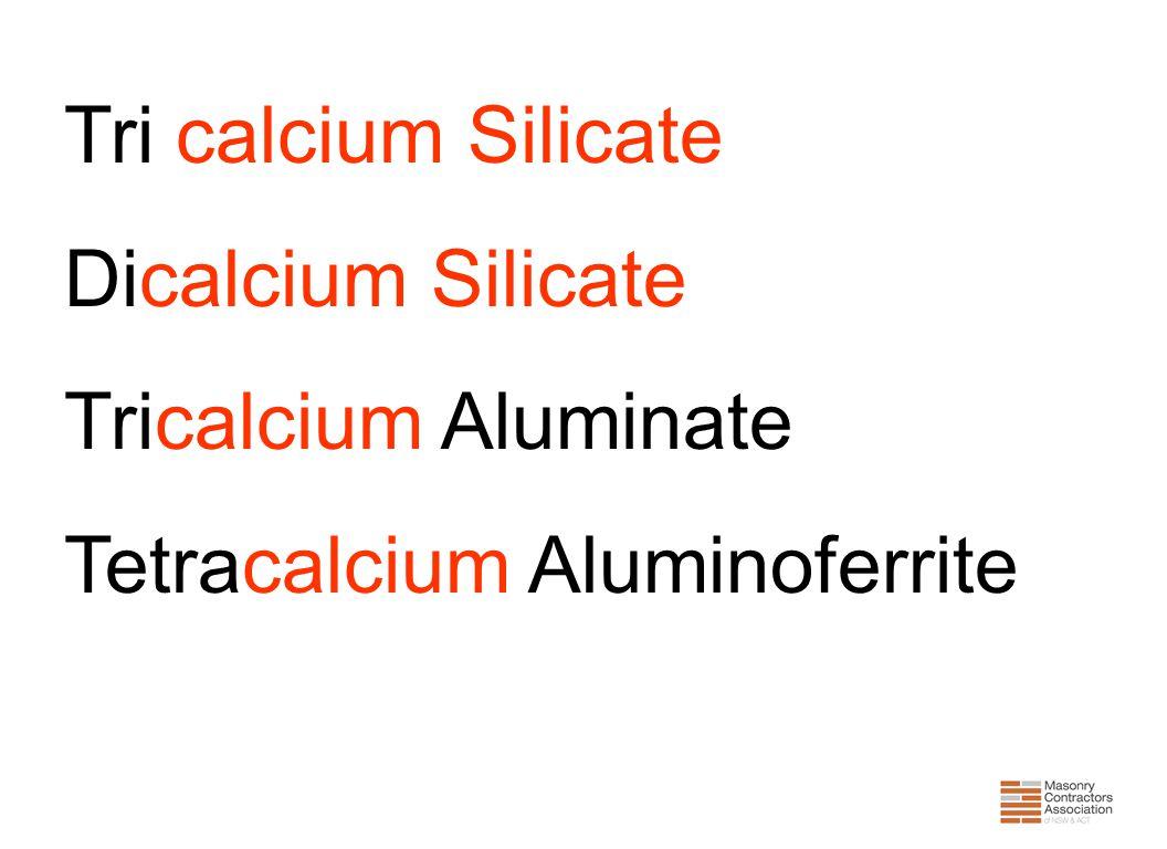 Tri calcium Silicate Dicalcium Silicate Tricalcium Aluminate Tetracalcium Aluminoferrite