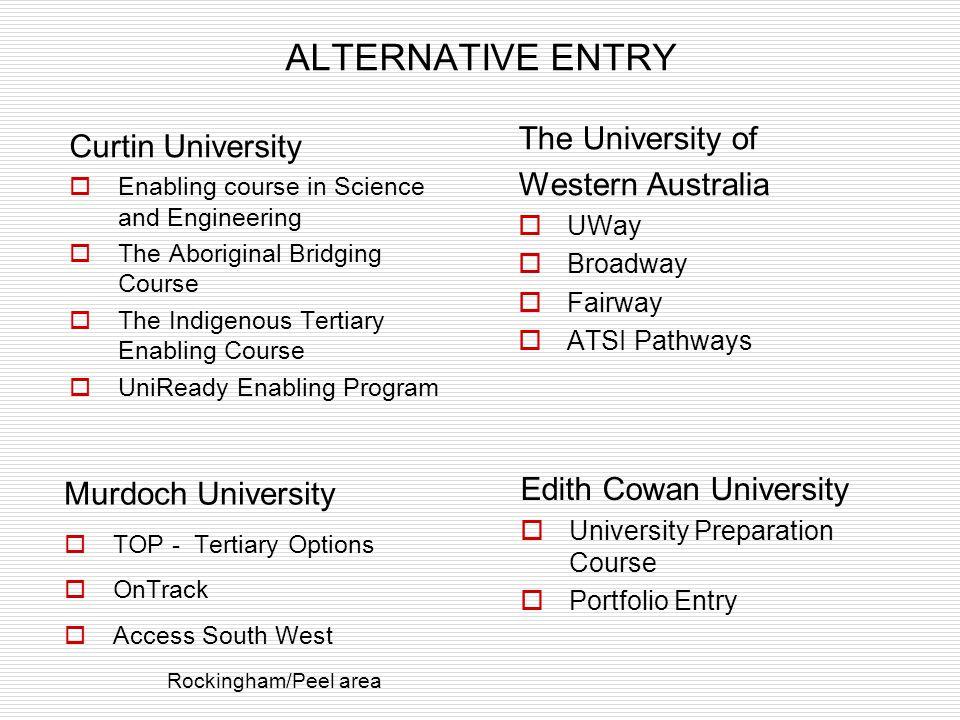 ALTERNATIVE ENTRY The University of Curtin University