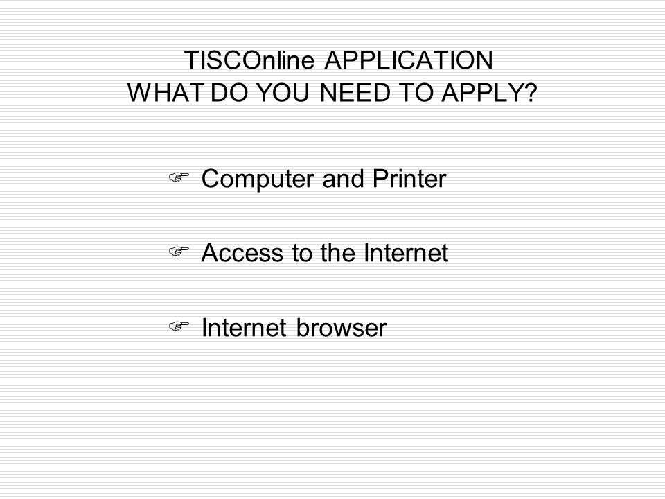 TISCOnline APPLICATION WHAT DO YOU NEED TO APPLY